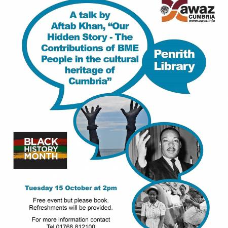 "Black History Month talk by Aftab Khan, ""Our Hidden Story - The Contributions of BME People in the cultural heritage of Cumbria"""